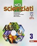 Noi scienziati. Con laboratorio. Con e-book. Con espansione online. Per la Scuola media: 3