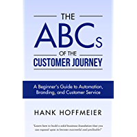 The ABCs of the Customer Journey: A Beginner's Guide to Automation, Branding, and Customer Service (English Edition)