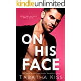 On His Face: A Brother's Best Friend Romantic Comedy