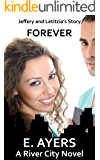 Forever: Jeffery and Letitzia's Story (A River City Novel Book 4)