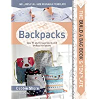 The Build a Bag Book: Backpacks: Sew 15 stunning projects and endless variations