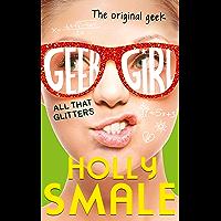 All That Glitters (Geek Girl, Book 4) (Geek Girl Series)