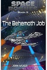 Space Rogues 3: The Behemoth Job Kindle Edition