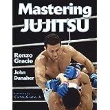 Mastering Jujitsu (Mastering Martial Arts)