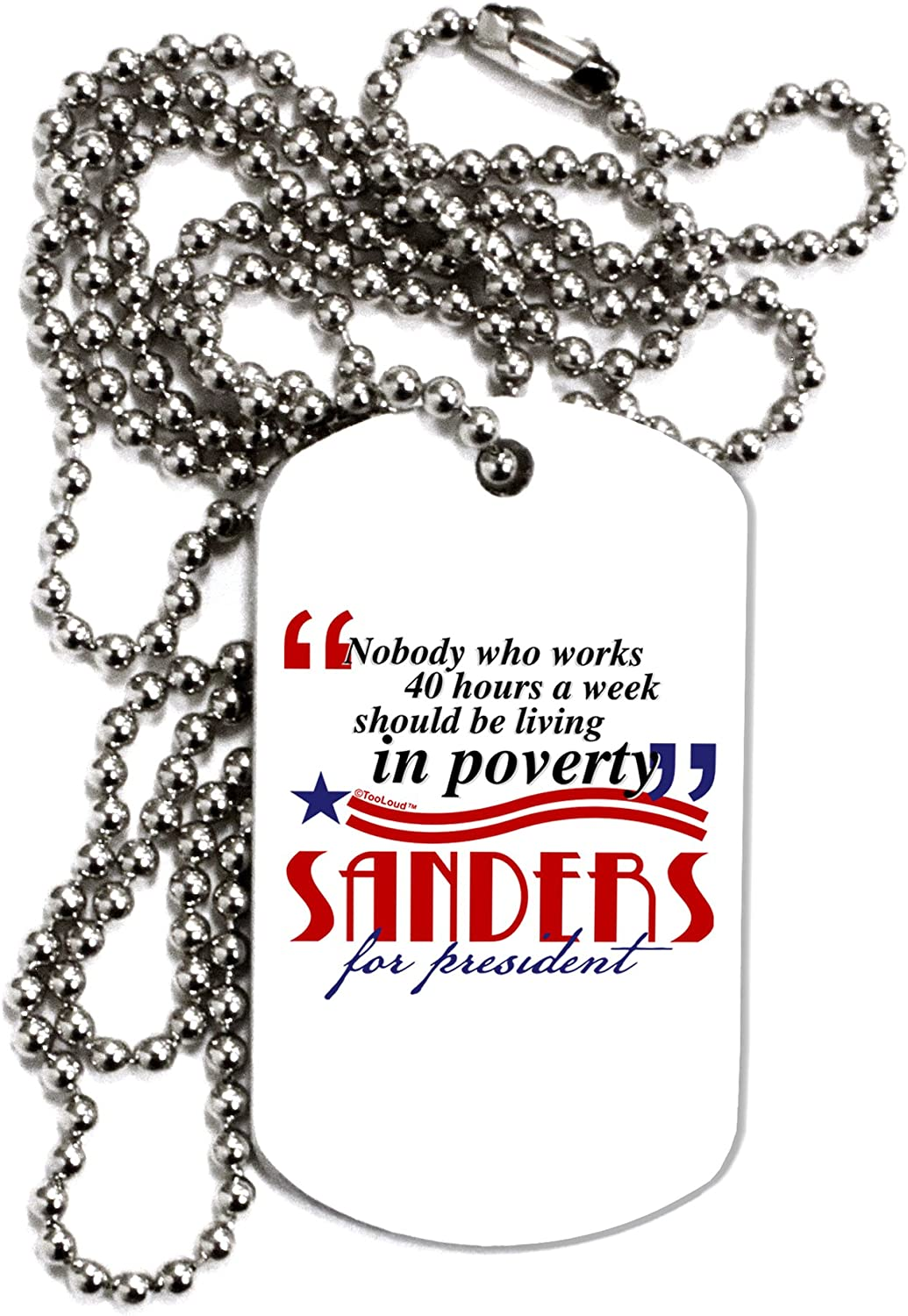TOOLOUD Sanders Quote Adult Dog Tag Chain Necklace