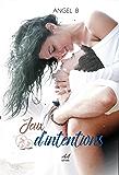 Jeux d'intentions: Tome 1 ( Série des jeux ). (French Edition)