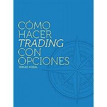 Cómo Hacer Trading con Opciones (Spanish Edition) Jul 12, 2015