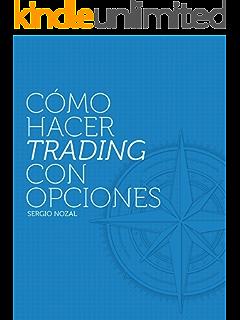 Cómo Hacer Trading con Opciones (Spanish Edition)