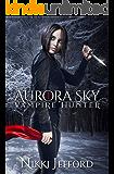 Aurora Sky: Vampire Hunter: A Paranormal Vampire Romance Mystery
