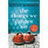 The Things We Cannot Say: A heart-breaking, inspiring novel of hope and a love to defy all odds in World War Two (English Edition)