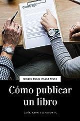 Cómo publicar un libro (Guía para escritores nº 2) (Spanish Edition) Kindle Edition
