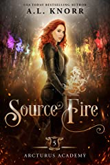Source Fire: A Young Adult Fantasy (Arcturus Academy Book 5) Kindle Edition