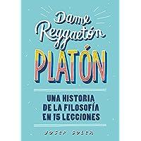 Dame reggaetón, Platón: Una historia de la filosofía