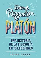 Dame Reggaetón Platón: Una Historia De La