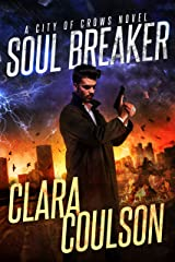 Soul Breaker (City of Crows Book 1) Kindle Edition