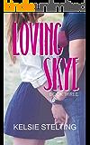 Loving Skye: Book Three (The Texas Star Series 3)