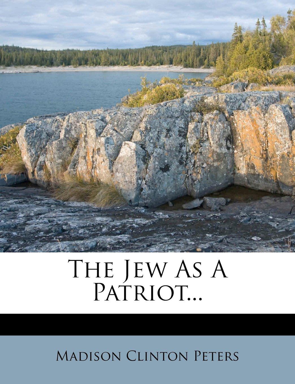Download The Jew As A Patriot... pdf epub