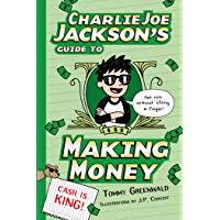 Charlie Joe Jackson's Guide to Making Money (Charlie Joe Jackson Series Book 4)
