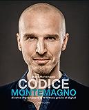 Codice Montemagno ebook: Diventa imprenditore di te stesso grazie al digital