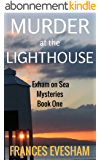 Murder at the Lighthouse: An Exham on Sea Mystery (Exham on Sea Mysteries Book 1) (English Edition)