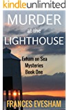 Murder at the Lighthouse: An Exham on Sea Mystery Whodunnit (Exham on Sea Mysteries Book 1) (English Edition)