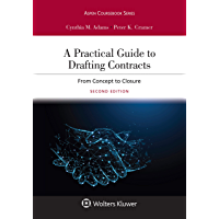 A Practical Guide to Drafting Contracts: From Concept to Closure (Aspen Coursebook Series)