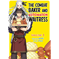 The Combat Baker and Automaton Waitress: Volume 1