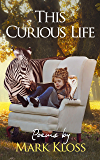 This Curious Life: Poetry of Love, Loss and Inspiration