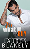 The What If Guy (The Guys Who Got Away Book 2)