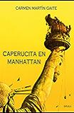 Caperucita en Manhattan (Las Tres Edades) (Spanish Edition)