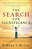 The Search for Significance: Seeing Your True Worth Through God's Eyes (English Edition)