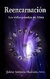 Reencarnación: Las vidas pasadas de Alma