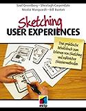 Sketching User Experiences - Das praktische Arbeitsbuch zum Erlernen von Sketching und zahlreicher Skizziermethoden (mitp Business) (German Edition)