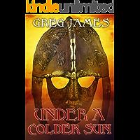 Under A Colder Sun: A Grim Dark Fantasy Adventure (Khale the Wanderer Book 1)