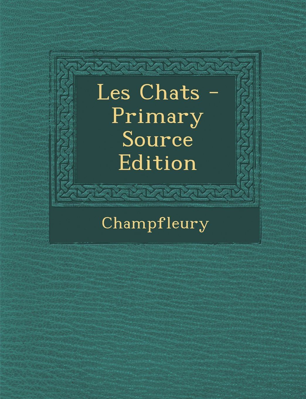 Les Chats - Primary Source Edition (French Edition) pdf