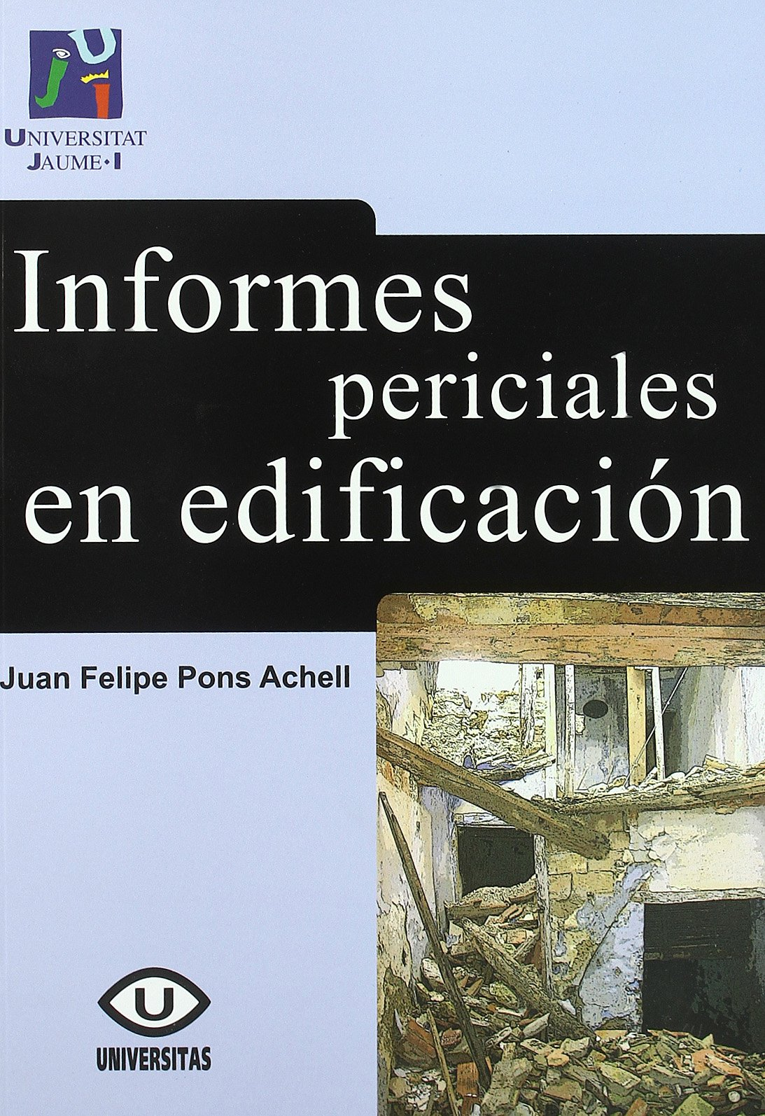 Informes periciales en edificación. (Universitas)