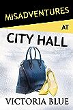 Misadventures at City Hall (English Edition)