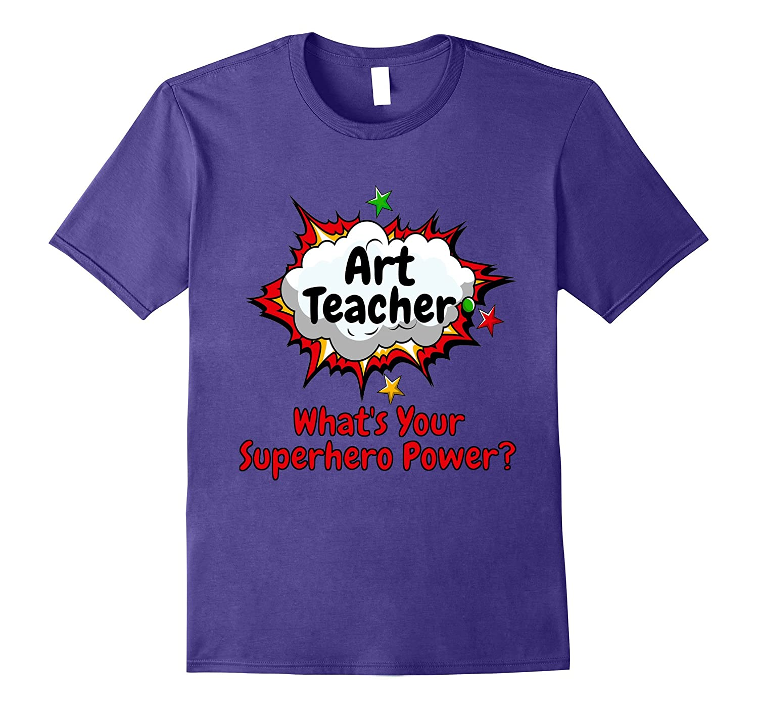 Art Teacher What's Your Superhero Power? School Shirt-FL