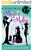 Magic & Malice (Starry Hollow Witches Book 7)