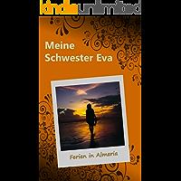 Meine Schwester Eva (2): Ferien in Almeria (German Edition)