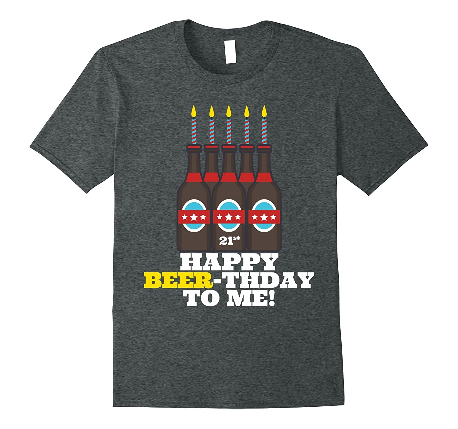 505d505f7 Happy Beer-thday to Me! T Shirt for 21st Birthday-CL – Colamaga
