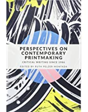 Perspectives on Contemporary Printmaking: Critical Writing Since 1986