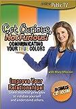 Get Curious Not Furious: Communicating Your True