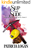 Slip and Slide (Death and Destruction series Book 3)