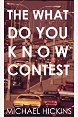 The What Do You Know Contest Kindle Edition