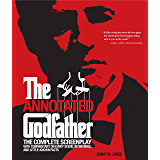 Annotated Godfather: The Complete Screenplay with Commentary on Every Scene, Interviews, and Little-Known Facts (English Edition)