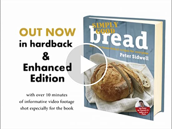 Peter Sidwell talks Simply Good Bread