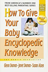 How to Give Your Baby Encyclopedic Knowledge (The Gentle Revolution Series) Paperback
