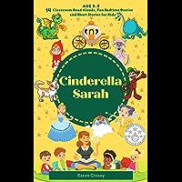 Cinderella Sarah: 14 Classroom Read Alouds, Fun Bedtime Stories and Short Stories for Kids | Kindergarten to 4th Grade…