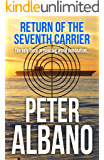 Return of the Seventh Carrier (Seventh Carrier Series Book 3) (English Edition)
